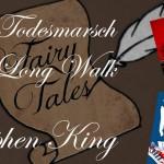Fairy Tales #5 – Der Todesmarsch von Stephen King